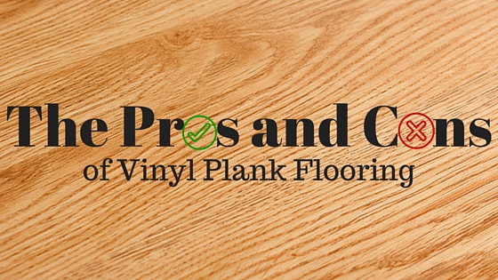 Pros And Cons Of Vinyl Plank Floors