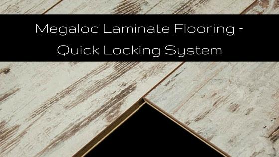Megaloc Laminate Flooring Quick Locking System