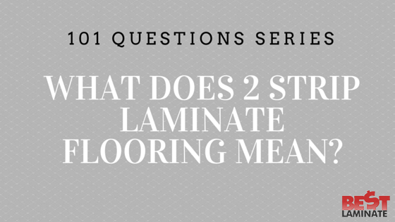 What does 2-strip laminate flooring mean?