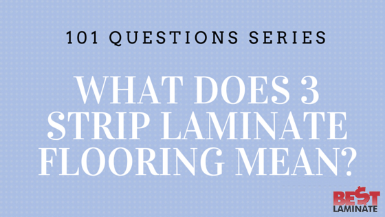 What does 3-strip laminate flooring mean?