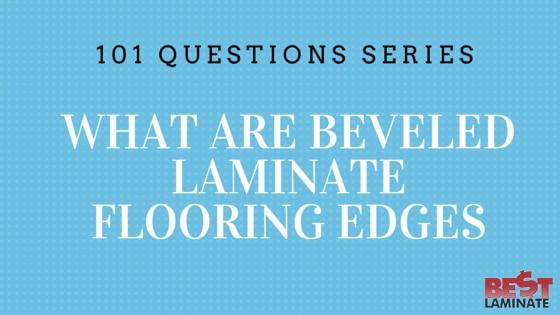What Are Beveled Laminate Flooring Edges