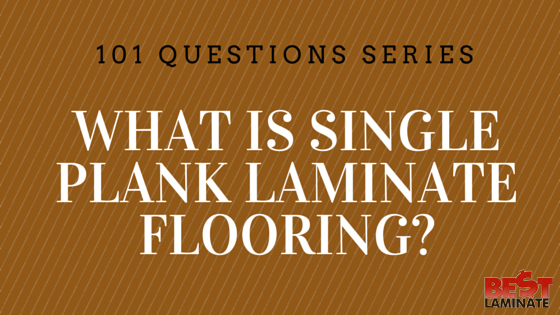 What is single plank laminate flooring?