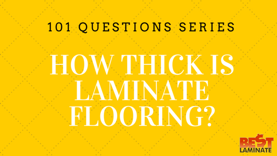 How thick is laminate flooring?