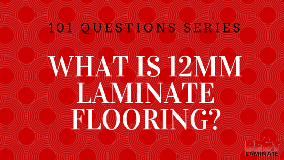 What is 12mm laminate flooring?