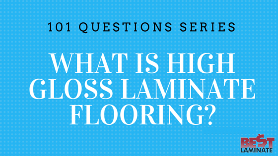 What is high gloss laminate flooring?