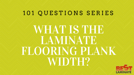 What is the laminate flooring plank width?
