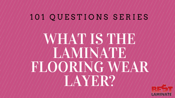 What is the laminate flooring wear layer?