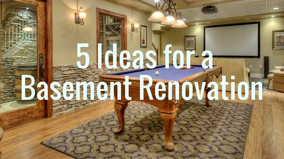 5 Ideas for Your Basement Renovation