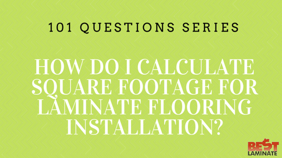 How do I calculate square footage for laminate flooring installation?