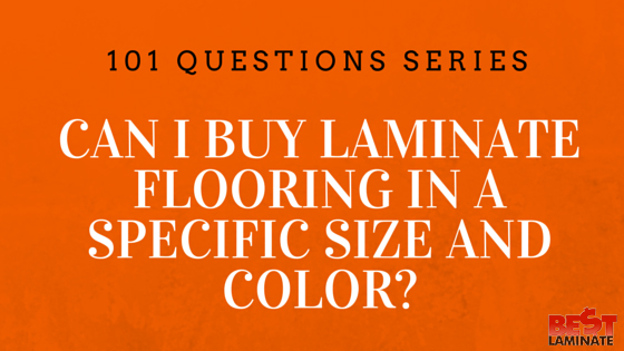 Can I buy laminate flooring in a specific size and color?