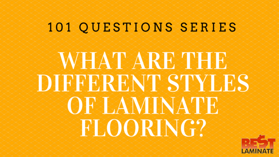 What are the different styles of laminate flooring?