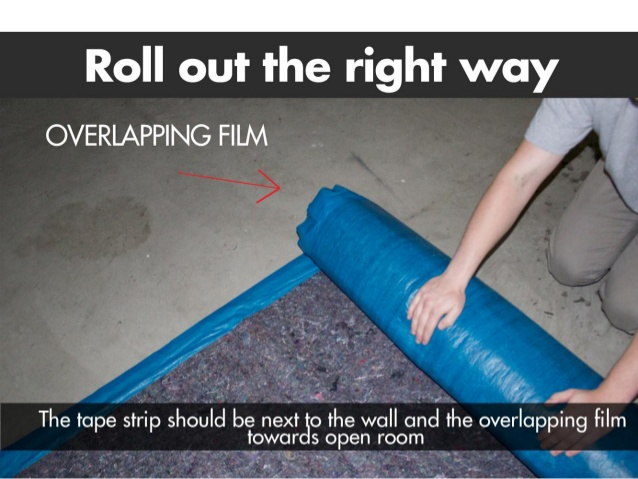 Roll underlayment the correct way