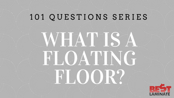 What Is A Floating Floor