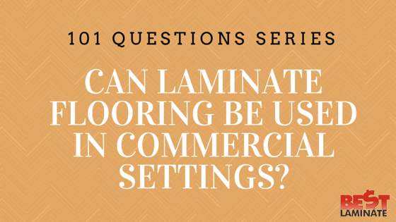 Can laminate flooring be used in commercial settings?