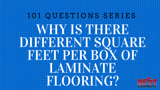 Why is there different square feet per box of laminate flooring?