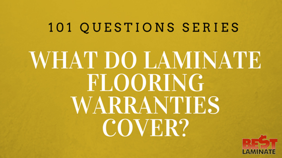 What do Laminate Flooring Warranties cover?