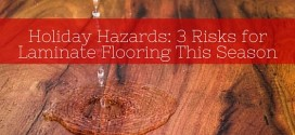 Holiday Hazards: 3 Risks for Laminate Flooring This Season