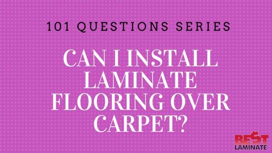 I Install Laminate Flooring Over Carpet, Can Laminate Flooring Be Laid Over Carpet Underlay
