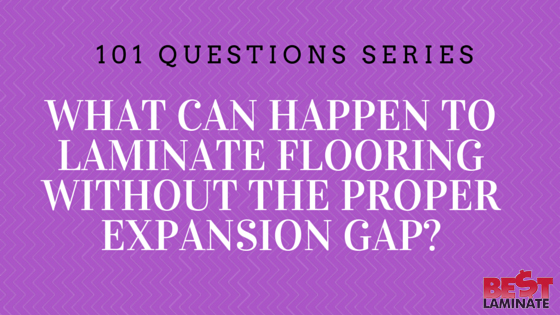 What can happen to laminate flooring without the proper expansion gap?