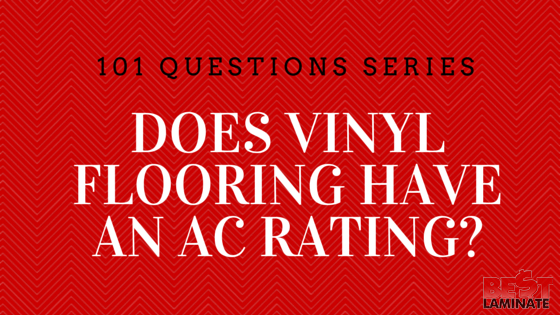 Does vinyl flooring have an AC rating?
