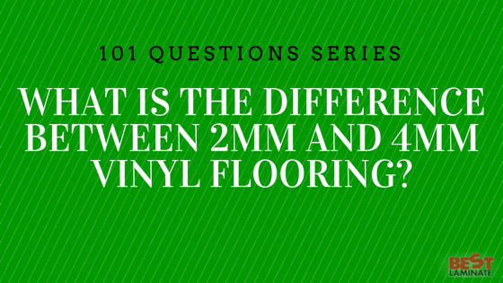 What is the difference between 2mm and 4mm vinyl floors?