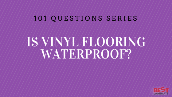 Is Vinyl Waterproof?