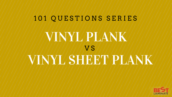 Vinyl Plank Flooring vs Vinyl Sheet Flooring
