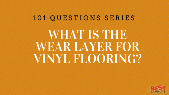 What is the wear layer for vinyl flooring?