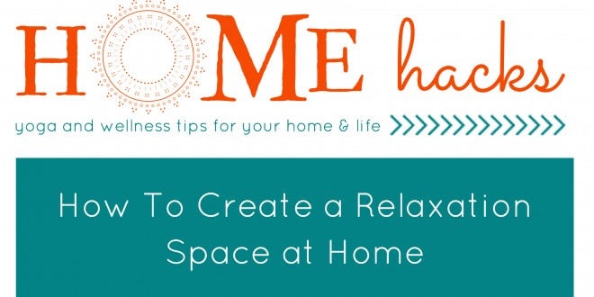 How To Create a Relaxation Space at Home