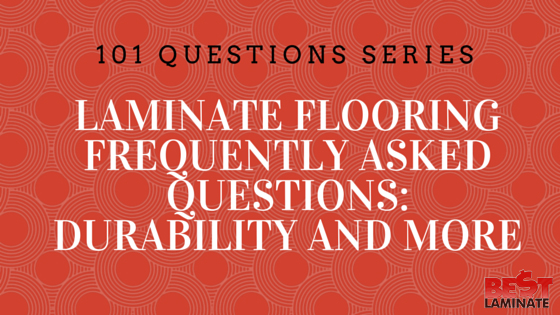 Laminate Flooring Frequently Asked Questions: Durability & More