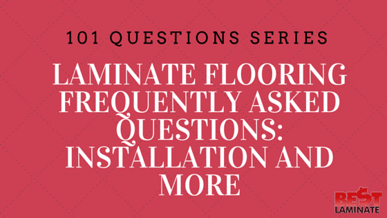 Laminate Flooring Frequently Asked Questions: Installation & More