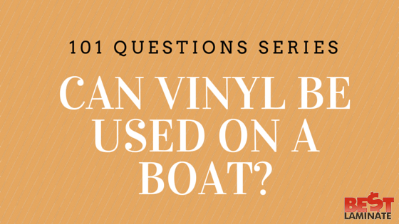 Can Vinyl be Used on a Boat