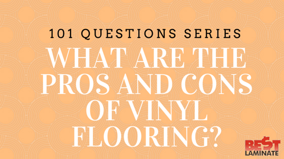 what are pros and cons of vinyl plank flooring