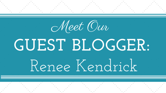 Meet Our Guest Blogger: Renee Kendrick
