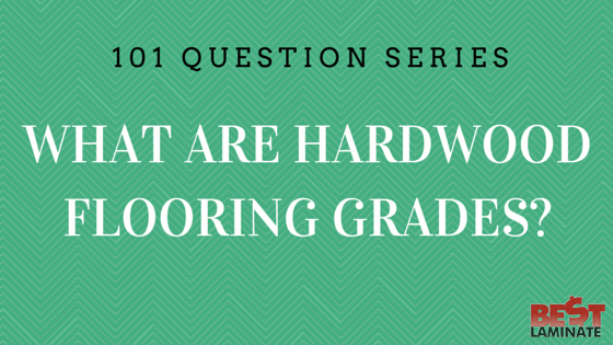 What are hardwood flooring grades?