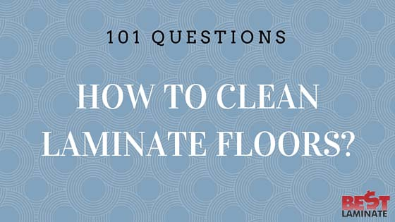 How to Clean Laminate Floors?