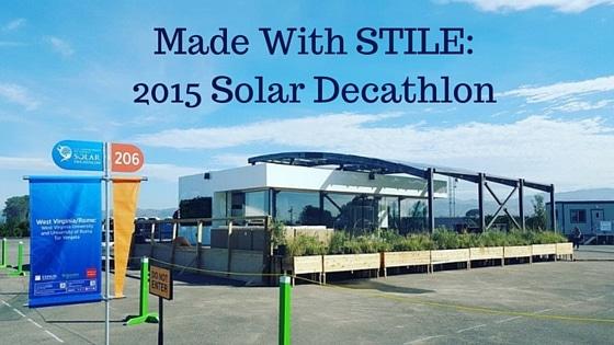 Made With STILE: 2015 Solar Decathlon