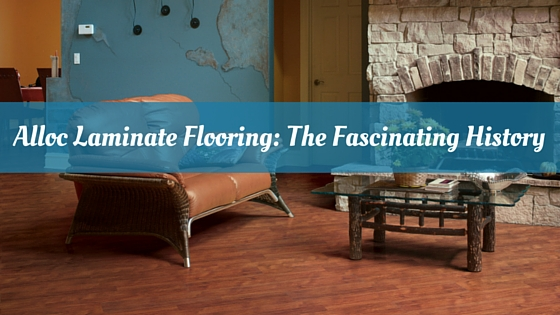 Alloc Laminate Flooring: The Fascinating History