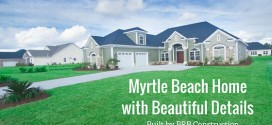 Myrtle Beach Home with Beautiful Details