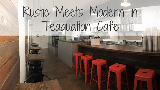 Rustic Meets Modern in Teaquation Cafe