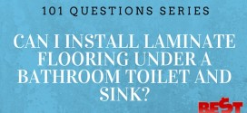 Can I Install Laminate Flooring Under A Bathroom Toilet And Sink?