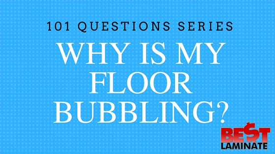 why is my floor bubbling