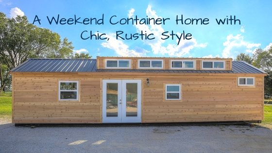 A Weekend Container Home with Chic, Rustic Style