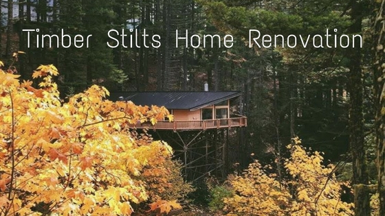 Timber Stilts Home Renovation
