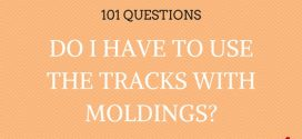 Do I Have To Use Tracks With The Moldings?