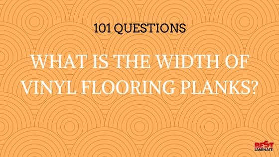 What Is The Width Of Vinyl Flooring Planks?