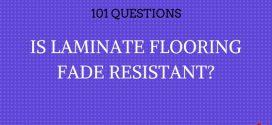 Is laminate flooring fade resistant